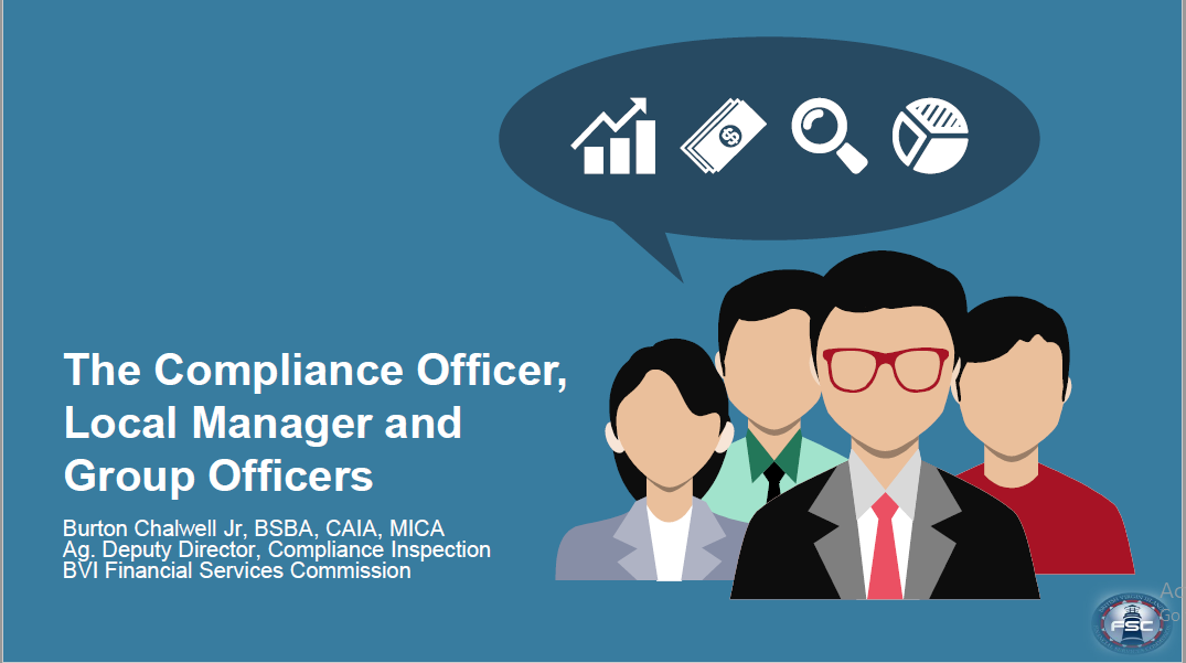 The Compliance Officer, Local Manager and Group Officers